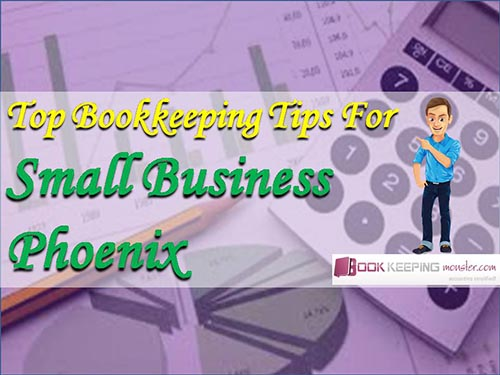 top-bookkeeping-tips-for-small-business-phoenix